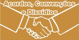 Acordos, Convenções e dissidios